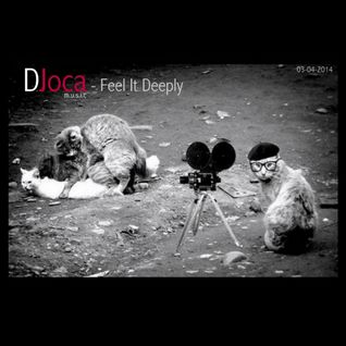 DJoca - Feel It Deeply