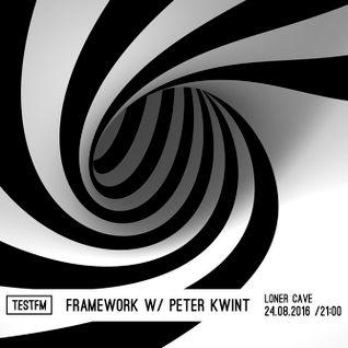 Framework w/ Peter Kwint – 24/08/2016