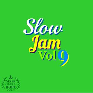 Slow Jam Vol 9 (9-22-16) #SJT