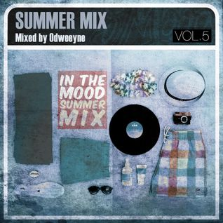 "Summer mix ""In The Mood"" by Odweeyne."
