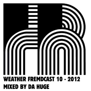 Weather Fremdcast Guestmix 10 - mix by Da Huge