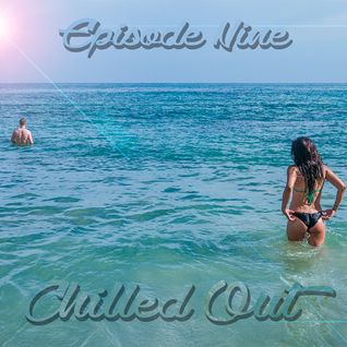 ChilledOut Episode 9 - April 1st, 2014