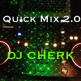 DJ CHERK's Quick Mix 2.0