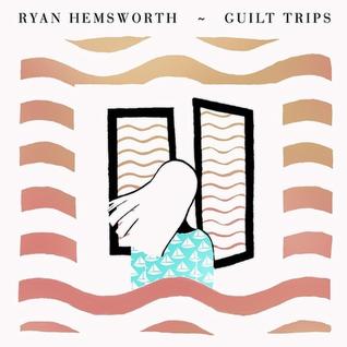 Ryan Hemsworth - Guilt Trips (intro mix)