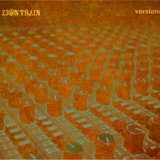 """Zion Train """"VERSIONS"""""""