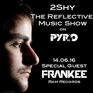 Frankee (Program - RAM Records) @ The Reflective Music Show, PyroRadio.com (14.06.2016)