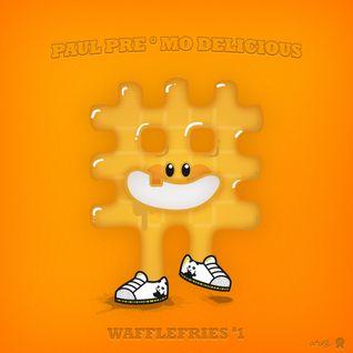 Paul Pre & Mo Delicious - Wafflefries #1