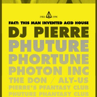 DJ Pierre (Phuture/Photon/Aly-Us) Exclusive R$N Acid mix for his Acid House Warehouse All Nighter