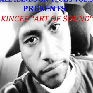 "All Hands On Techs Vol.9 (F/ Kincee ""Art of Sound Vol.1)"