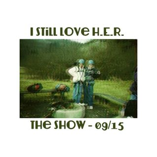 I Still Love H.E.R. - The Show 09/15