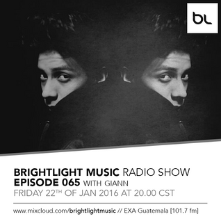 #065 BrightLight Music Radio Show with GIANN [Guest Mix]