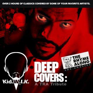 Kid.W.I.K. - Deep Covers: A TRA Tribute
