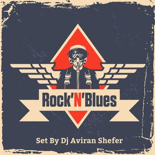 Rock'N'Blues - Set by Dj Aviran Shefer