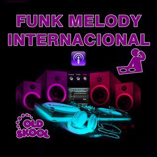 Funk Melody Internacional - Mixed Renato Couto!