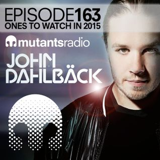 Mutants Radio - Episode 163 - Ones To Watch 2015