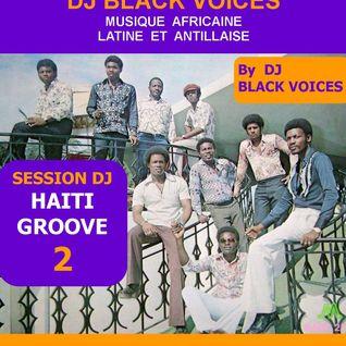 session  HAITI Groove N°2 années 70  by BlACK VOICES DJ ( Besançon-France)  so Vinyle
