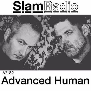 #SlamRadio - 182 -  Advanced Human