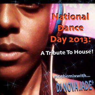 DJ Nova Jade - National Dance Day 2013 - Tribute To House