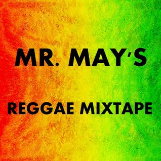 Mr. May's Reggae Mixtape