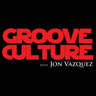 Groove Culture with Jon Vazquez  16 05 2013