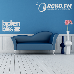 Broken Bliss @ RCKO.FM - Episode 33 - DSH