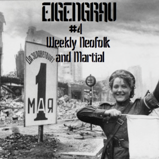 EIGENGRAU - Neofolk/Martial podcast #4, from January 28, 2012