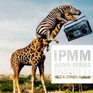 IPaintMyMind Audio Series: Episode 13 – Zirafa (Tunnel Vision)