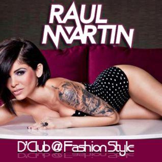 RAUL MARTIN@D'CLUB (FASHION STYLE HOUSE)