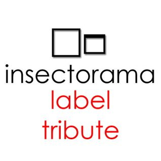 Insectorama Label Tribute