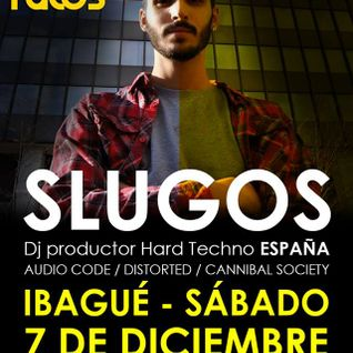 SLUGOS (Hard Techno / Schranz) @ HARD TECHNO RULES: IBAGUÉ, COLOMBIA (07.12.2013)