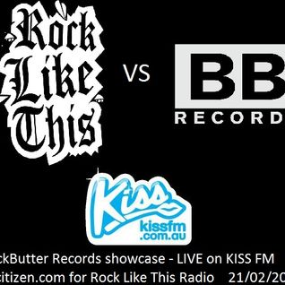 """Rock Like This"" Radio - KISS FM - 21/02/2013 - BlackButter Records showcase w. Citizen.com"