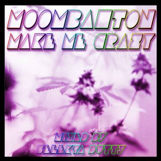 Moombahton Make Me Crazy Vol.1
