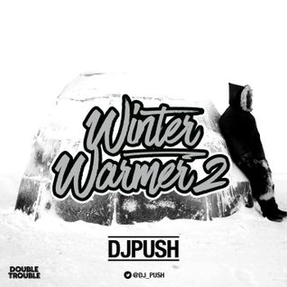 DJ PUSH - WINTER WARMER 2