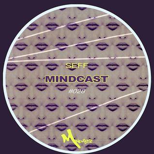 SEFF - Mindcast #028