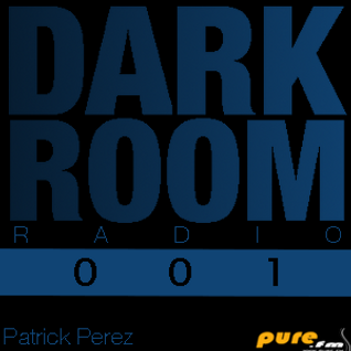 Patrick Perez Presents - Dark Room Radio 001 (October 9th, 2013) [Pure.FM]