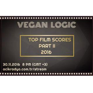 VEGAN LOGIC - 2016 TOP FILM SCORES PT. 2 - 30.11.2016