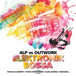 Alp vs Outwork - Elektronic Bossa (Pizza Brothers Remix) (Net's Work Records)