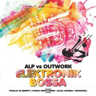 Alp vs Outwork - Elektronic Bossa (Pizza Brothers Remix) (Net's Work Records)