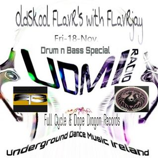 OldSkool FLavR's on UDMI Radio with FLavRjay. 18-Nov-16,  Full Cycle/Dope Dragon Records Special