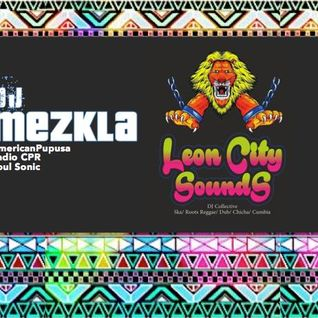 Sin Fronteras w Leon City Sounds (7/23/15 @ Cafe Saint-Ex) - The chillout sesh by DJ Mezkla