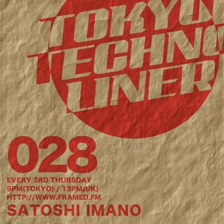 Tokyo Techno Liner EP028 - SATOSHI IMANO *Live Rec at Aoyama Hachi Apr,2016*