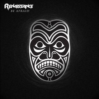 Be Afraid-DJ Renaissance (Original)