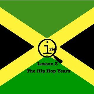 Quite Irie - Lesson 3: The Hip Hop Years ( Reggae / Dub / Ska / Mashup / Jamaica / Roots / QI )