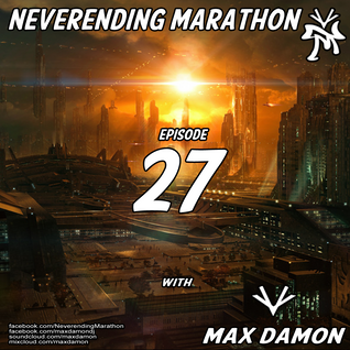 Max Damon - Neverending Marathon 027 (2012-09-01) - live from UnderWorld #1 (2012-08-31)