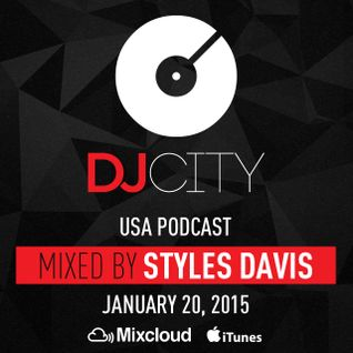 Styles Davis - DJcity Podcast - Jan. 20, 2015