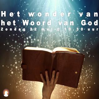 """""""Het wonder van het Woord van God"""" - Voorganger Roy Manikus 22-5-2016"""