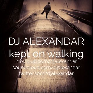 DJ Alexandar - Kept On Walking