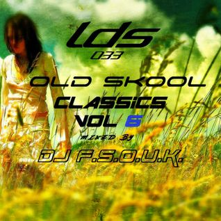LDS 033 OLDSKOOL CLASSICS VOL 6 MIXED BY F.S.O.U.K.