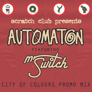 automaton - city of colours promo mix (featuring mr switch - world dj champion)