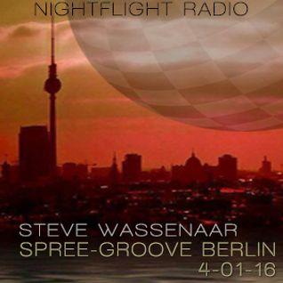 Steve Wassenaar - Spree Groove Berlin 04-01-16  Nightflight Radio